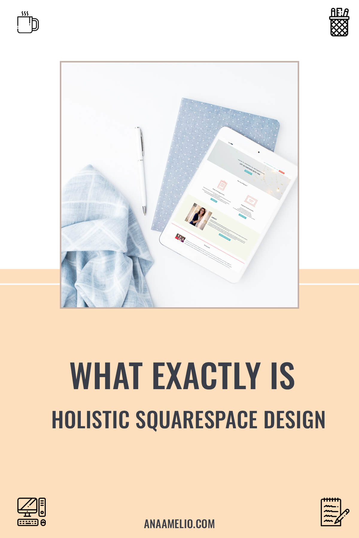 Learn how holistic design experience can get you booked out with the right clients so you can get out of the hustle mode and enjoy life more. #anaameliodesign #squarespacedesign