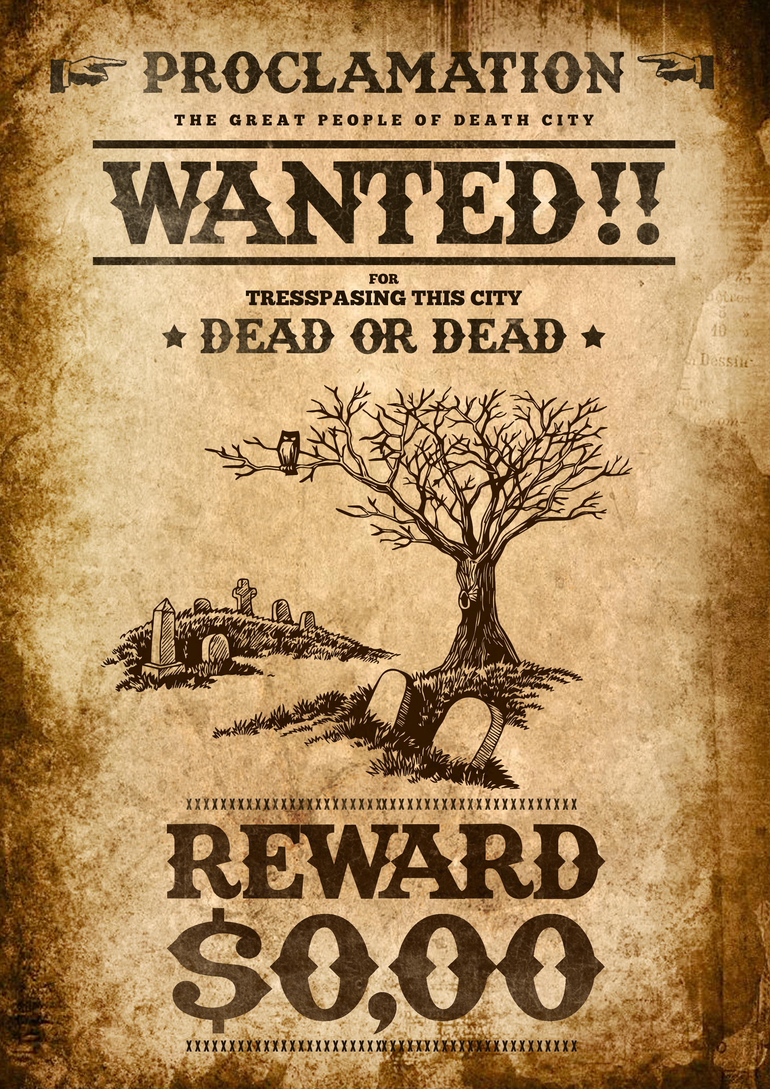 "A ""Wanted Poster"" that the residents hanged at the entrance of the dusty town. In this town, human life was worth less than a glass of whiskey."