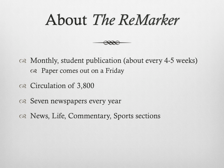 To start my presentation, I gave the eighth grade class a small overview of  T  he ReMarker .