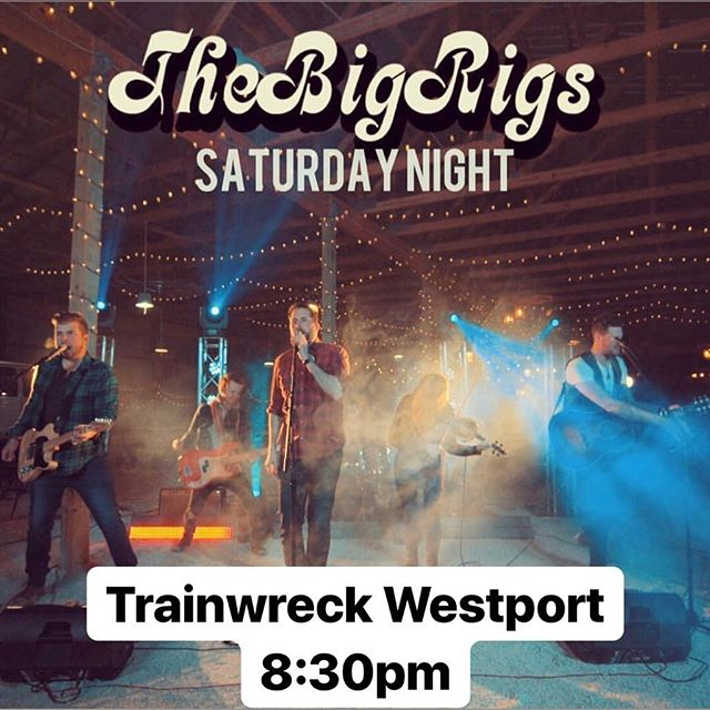 SATURDAY NIGHT @trainwrecksaloonwp 8:30pm #thebigrigs #thebigrigsofficial