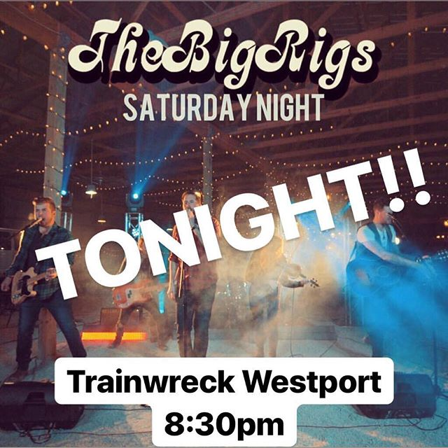 @trainwrecksaloonwp Tonight at 8:30pm!!! #thebigrigs