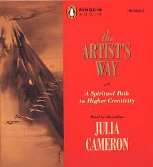 The Artist's Way. a Spiritual Path to Higher Creativity