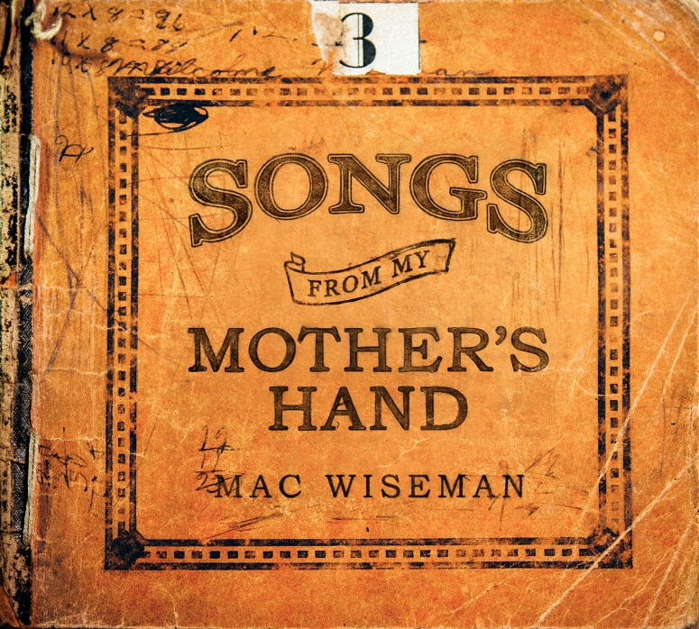 mac-wiseman-songs-from-my-mothers-hand.jpeg