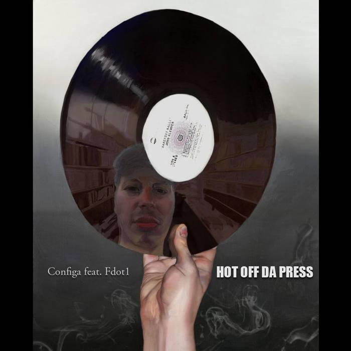 Hot Off Da Press by Configa