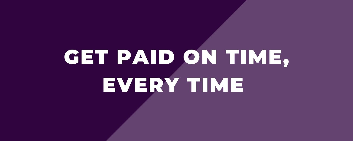 Get paid on time, every time