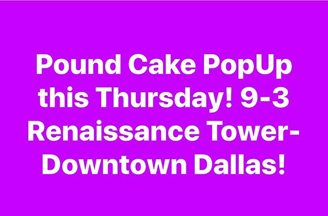 Come get your cakes for the holiday weekend!Tomorrow we will be in downtown Dallas at Renaissance Tower from 9-3! #justpoundcakes #dessert #downtowndallas #popupshop #popup