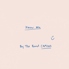 know me, the band camino