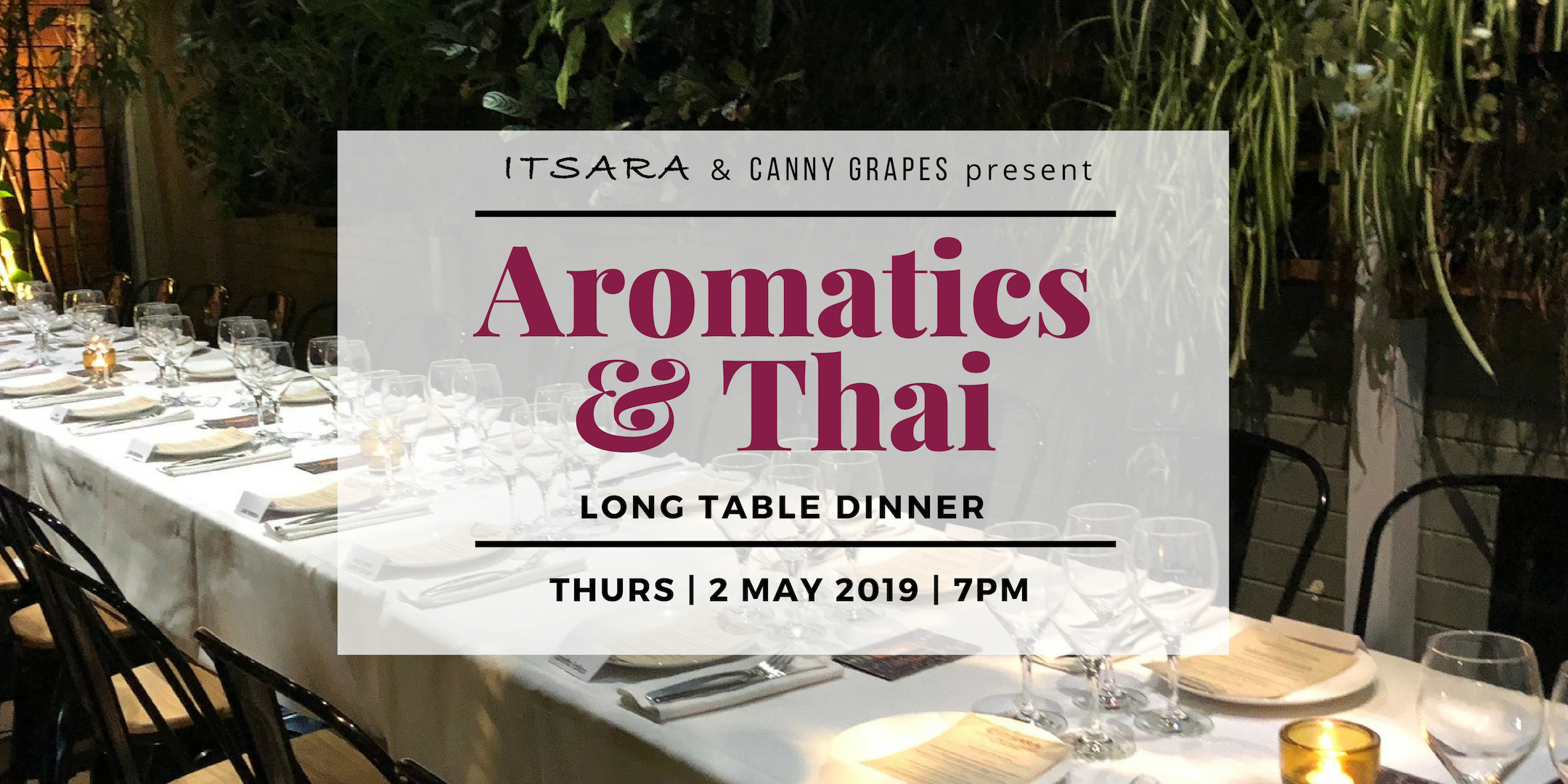 Aromatics & Thai Long Table Dinner with Anja Lewis of Canny Grapes at Itsara Nedlands Perth