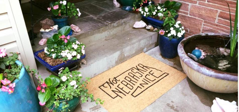 I gave this Not Nebraska Nice welcome mat from the Hutch signature line to my BFF years ago and it's still proudly displayed on his doorstep.