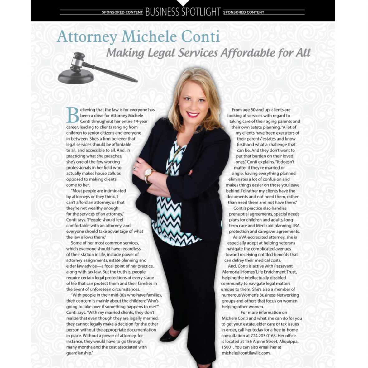 "Digital Ad & Photography  /       Conti Law, Inc.     Their Story : Attorney Michele Conti makes house calls. Why? Most people are intimidated by attorneys or think they can't afford one. She explains, ""People should feel comfortable with an attorney, and everyone should be able to take advantage of what the law allows them."" Our photography and article layout needed to reflect this message clearly."