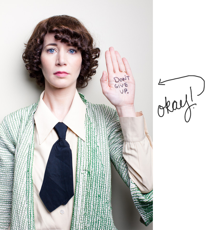 I find Miranda July incredibly inspring. She recently started a new email series  We Think Alone . She sends a weekly email with the sent emails of friends and acquaintances  It's incredible to read how people write emails to friends and loved ones.   Some of my favorite past projects by her include:     The film     Me and You and Everyone We Know     Learning to Love you More     No One Belongs Here More Than You     I came across  this photo  of her from photographer  Daniel Boud . He asked her to write a piece of advice on her hand in eyeliner and this is what she wrote. Sometimes we just need a reminder from someone we admire to keep on truckin'.