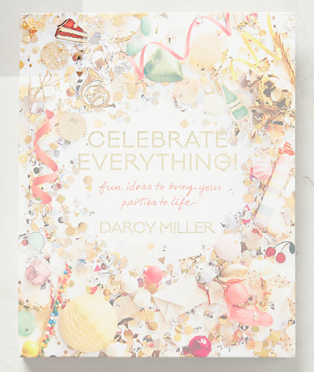 Celebrate Everything by Darcy Miller, $30
