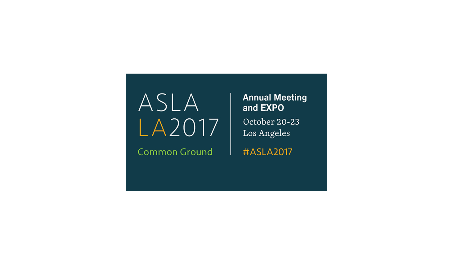 #ASLA2017 Attending The Conference for Common Ground in Los Angeles to discuss various ecological, economic, and sustainable solutions.
