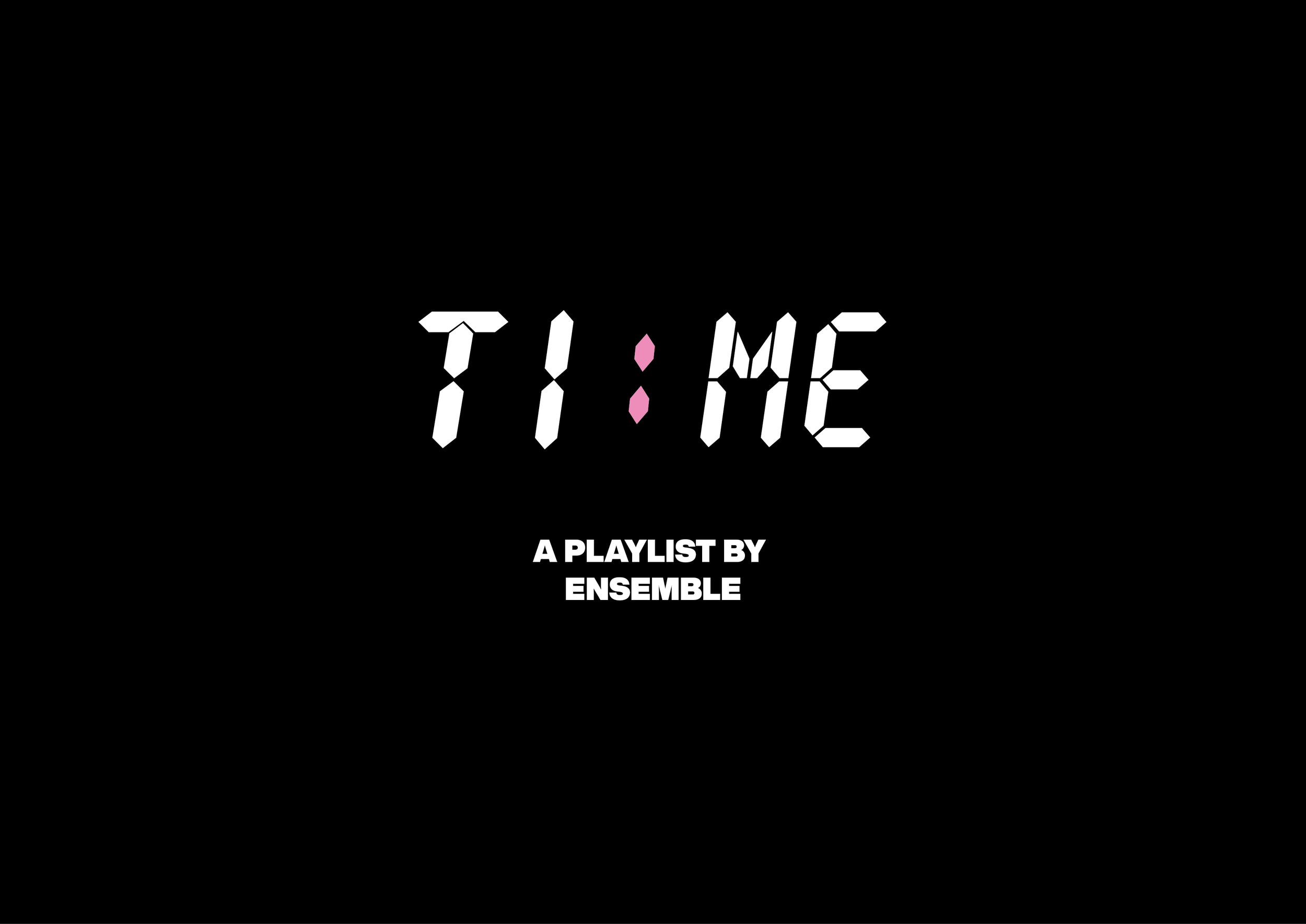 TI:ME PLAYLIST - When Ensemble tells you what to listen