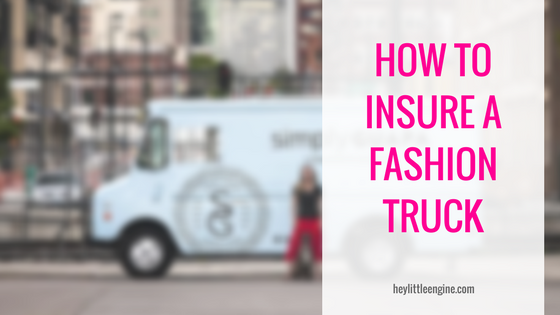 How to Insure a Fashion Truck