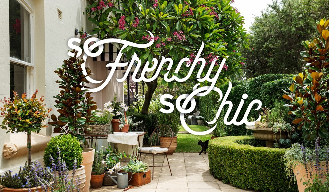 So French So Chic - Your high-school French might be rusty but this look is Provençal perfection with classic colours, verdant hedges and less-is-more charm. It's amour at first sight.