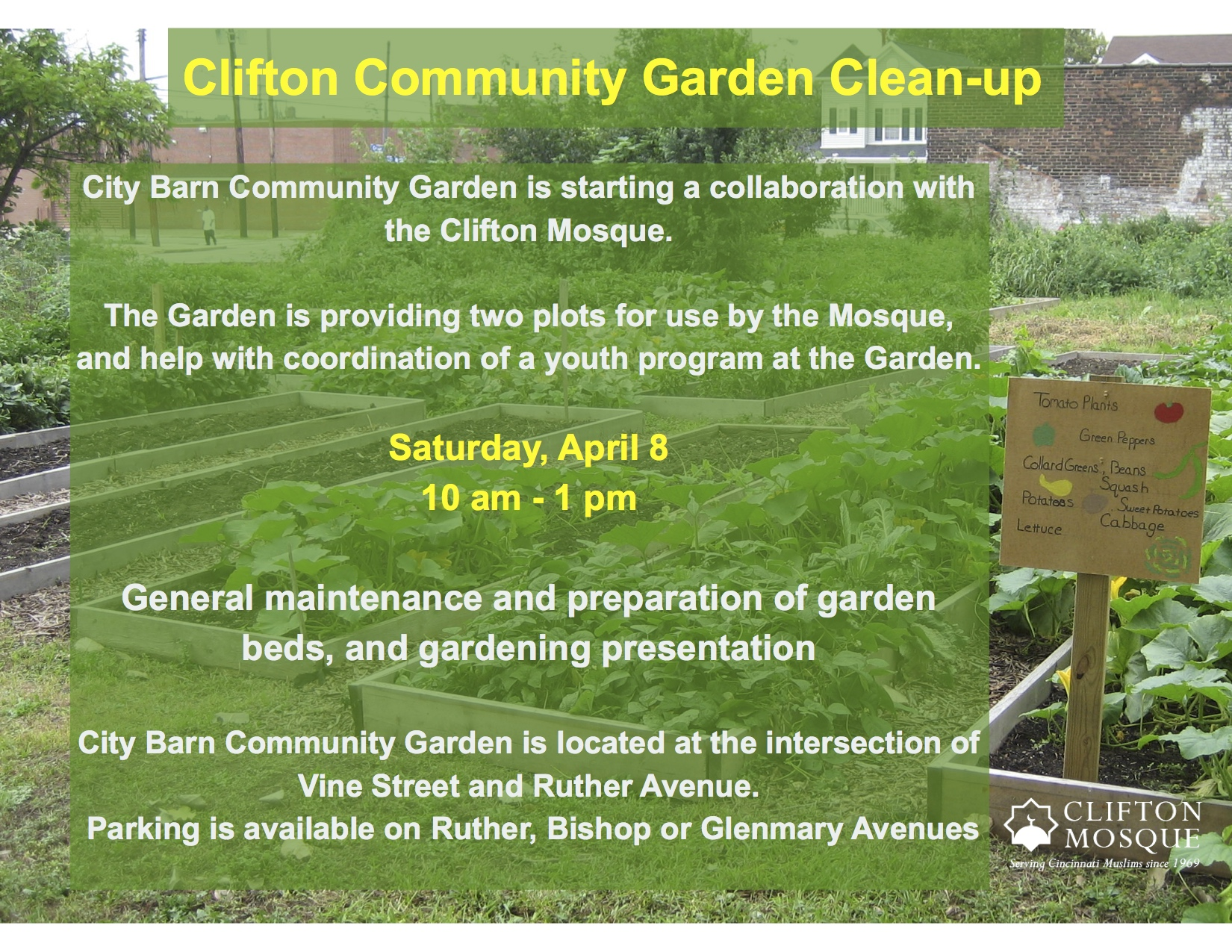 City Barn Community Garden is collaborating with the Clifton Mosque by providing us with two plots at the community garden located at the intersection of Vine St. and Ruther Ave.  On Saturday, April 8th at 10 am. we will be gathering at the garden to do a community clean-up. We will be performing general maintenance and preparing the garden beds for spring planting.  Please bring your friends to help us prepare our plots for the spring!