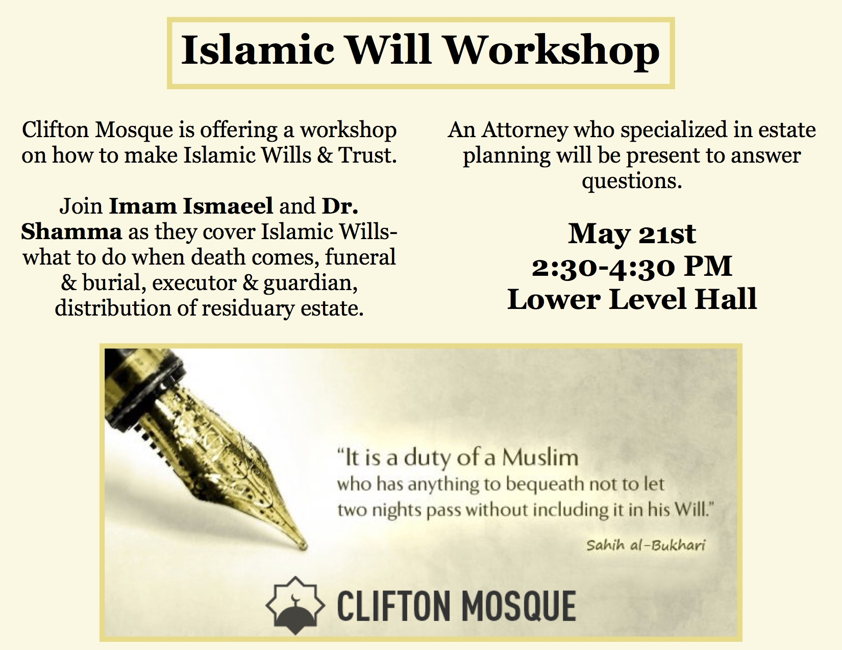 Join us for this amazing workshop as Imam Ismaeel and Dr. Shamma cover Islamic Wills, wills, trusts, and what to do when death comes.  There will be an attorney who specializes in estate planning present to answer all your questions.