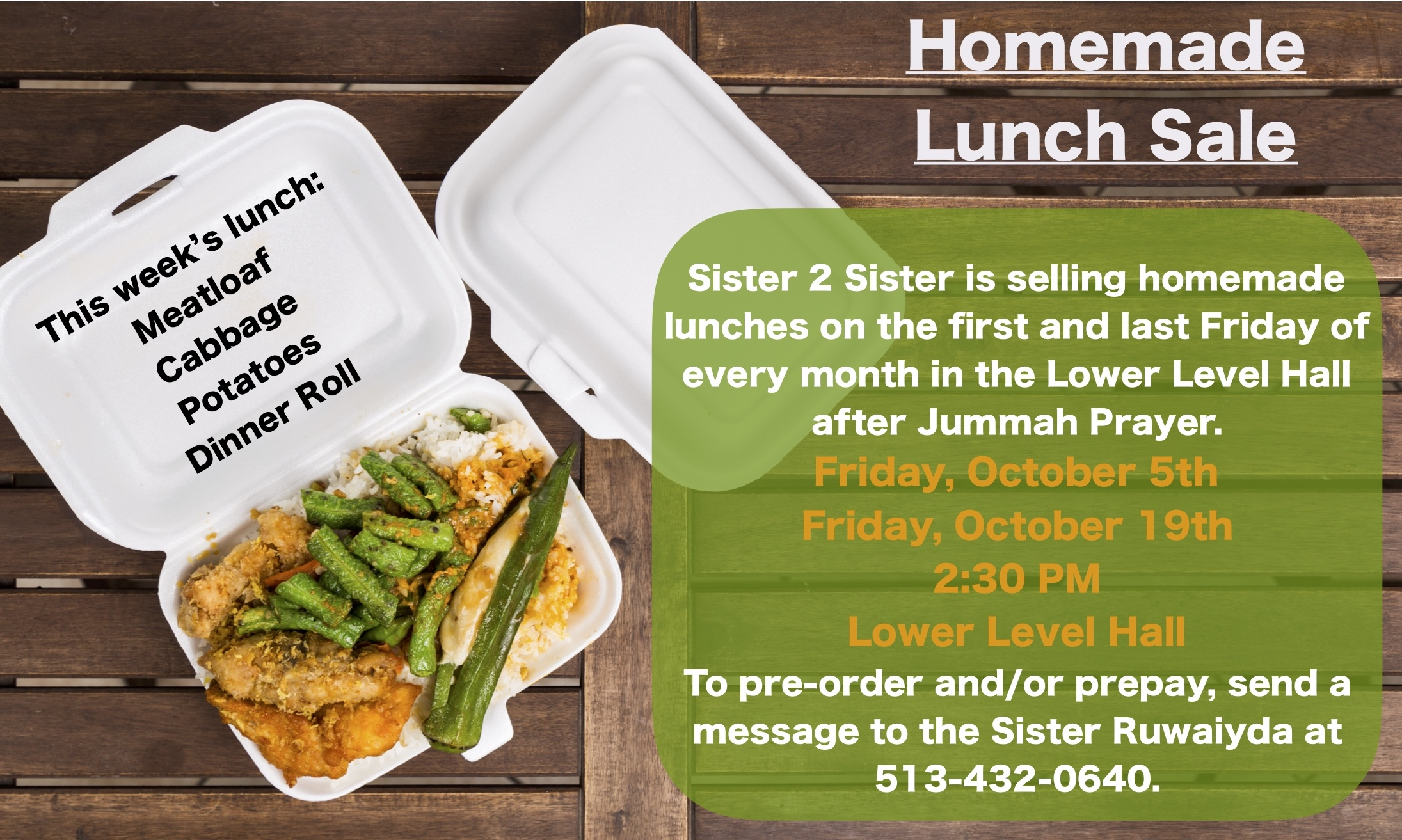 Sister 2 Sister is selling homemade lunches after Jummah Prayer on October 5th and October 19th. Proceeds go to help those in need in our community.
