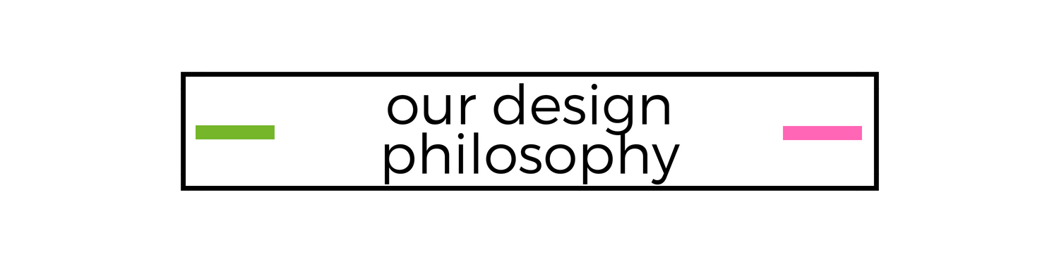 our design philosophy.png