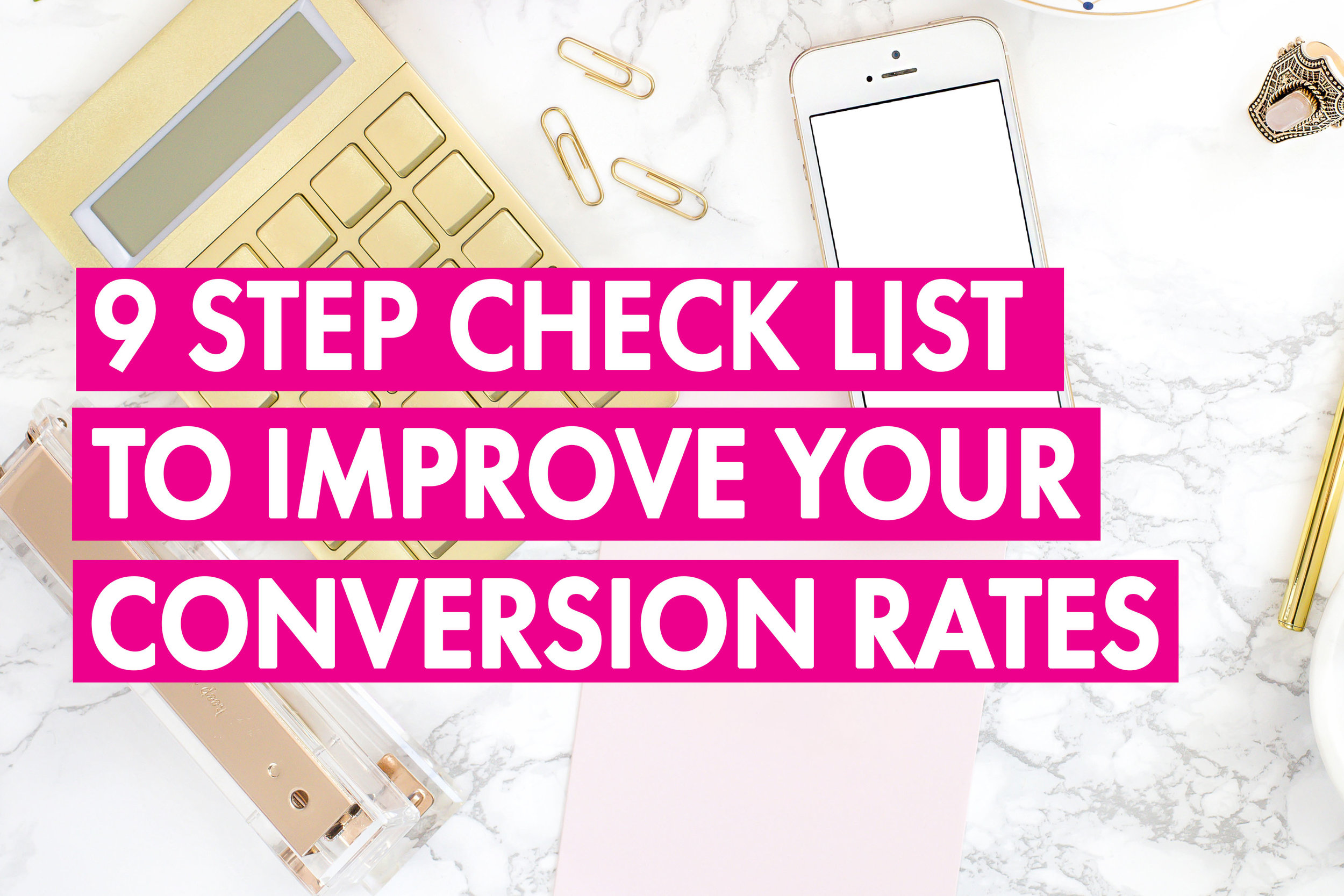 9 step check list to improve your conversion rates.jpg