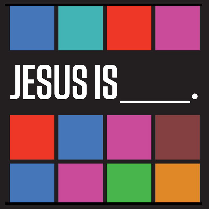 Jesus is... Sermon Series - Grace Bible Church Maui
