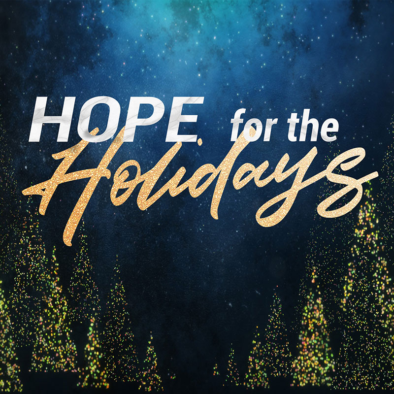 Hope for the Holidays Sermon Series