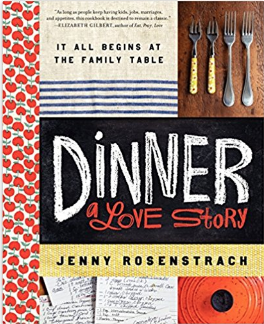 Dinner a Love Story - A cookbook full of tried-and-true family favorites.