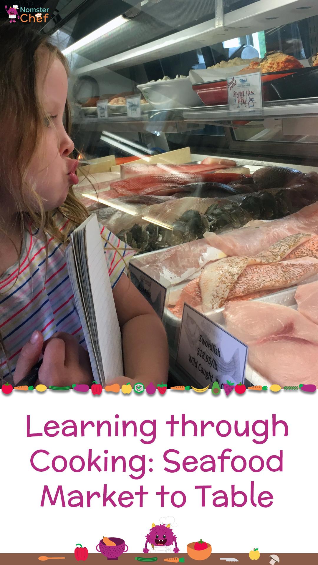 NomsterChef_LearningThroughCooking_SeafoodMarkettoTable_PinterestImage.jpg