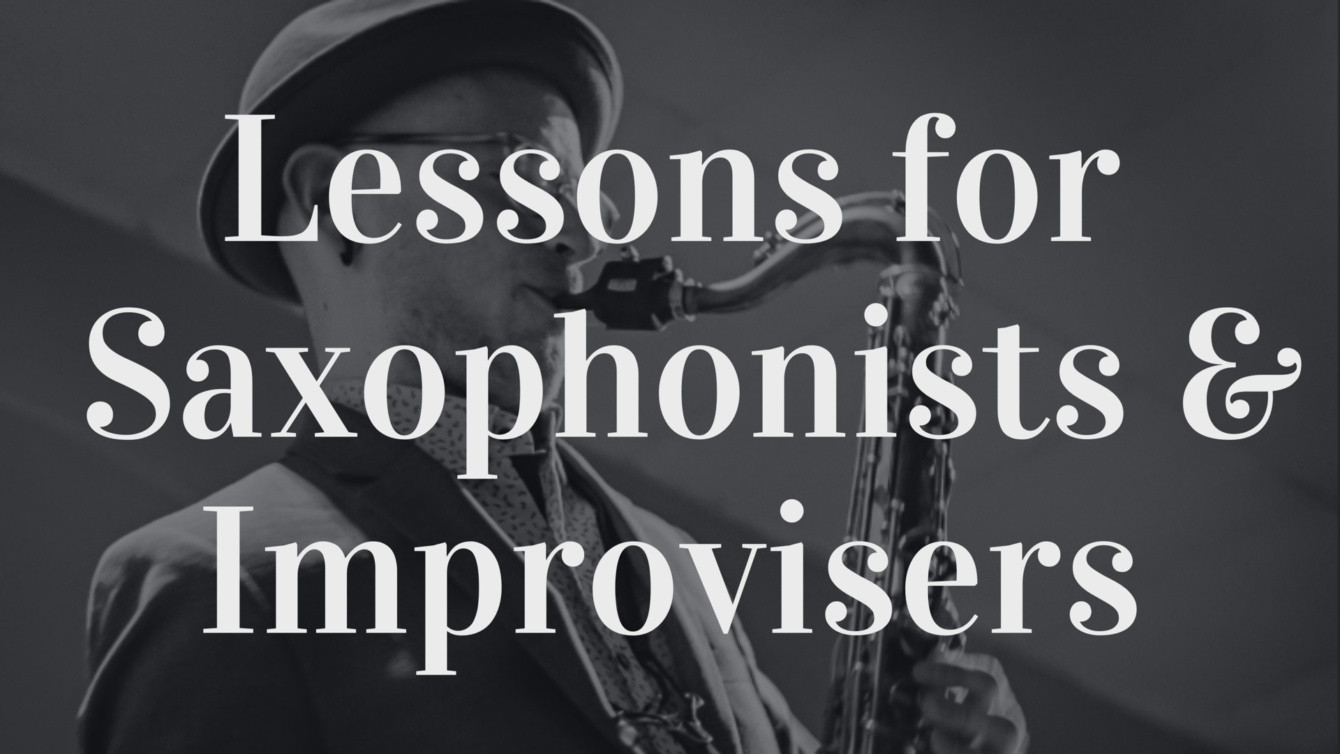 Lessons for Saxophonists   Improvisers (1).PNG
