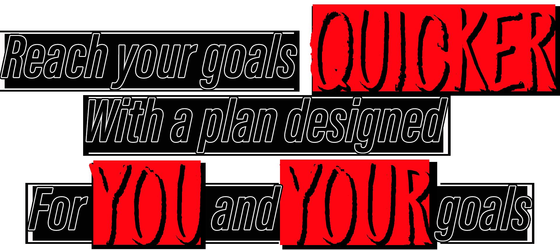 Reach your goals quicker text.png