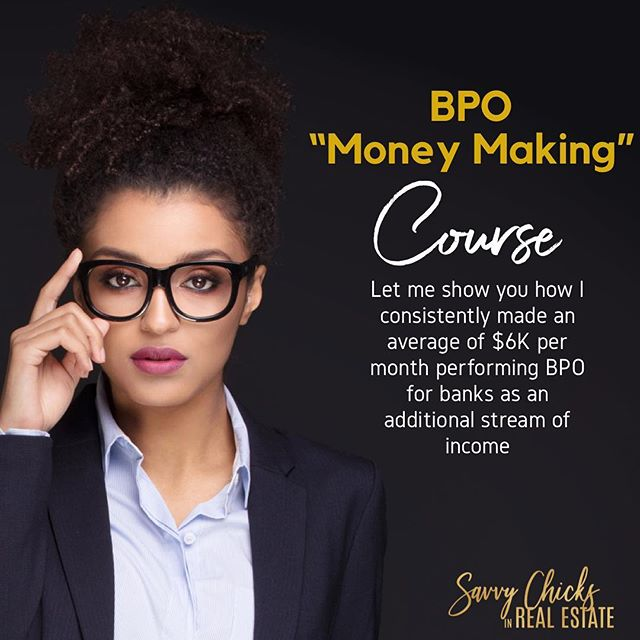 """Before I became a Top Producing REO Broker, I started with BPOs first. This is where I positioned myself in the foreclosure industry to work with major banks. In this BPO """"Money Making"""" Course, I will walk you through the exact steps that led to me making $72K in one year from performing broker proved opinions. What will you learn in this Masterclass? . .  Learn how: •I made an average of $6K per month doing BPOs from my home •How to add an additional stream of income with your license. •How to find BPO companies that will hire you •How to obtain the required documents to work with these companies •How to negotiate your fees for top dollar •How to get started with no experience. •10 Top Companies you can sign up with right away. •What you should include in your application •How to actually complete a BPO from beginning to end. •Tips to set yourself apart when completing your bpos . . Click the link in my bio to sign up or go bit.ly/SavvyChicksinRealEstateAcademy Everyone who sign up will receive updated emails from me on new companies to sign up with, updates on the industry and be the first to know when my REO Broker Course launches. .⠀⠀⠀⠀⠀⠀⠀ .⠀⠀⠀⠀⠀⠀⠀⠀⠀ .⠀⠀⠀⠀⠀⠀⠀⠀⠀ .⠀⠀⠀⠀⠀⠀⠀⠀⠀ .⠀⠀⠀⠀⠀⠀⠀⠀⠀ .⠀⠀⠀⠀⠀⠀⠀⠀⠀ .⠀⠀⠀⠀⠀⠀⠀⠀⠀ #realtors #realtorlife #socialmediawealthstrategist  #socialmediaforrealtors #chicagorealtor #realtormom #socialmediatraining #chicagorealtor #womeninrealestate  #realestatecoach #realestateconsultant #socialmediamarketingtips #exprealty #womenrealtors #kellerwilliamsrealty #socialmediastrategy #century21 #remaxagent #newagent #realestatecareer #canva #savvychicksinrealestate #ladiesinrealestate #womenofrealestate #socialmediagraphics #leadgeneration"""