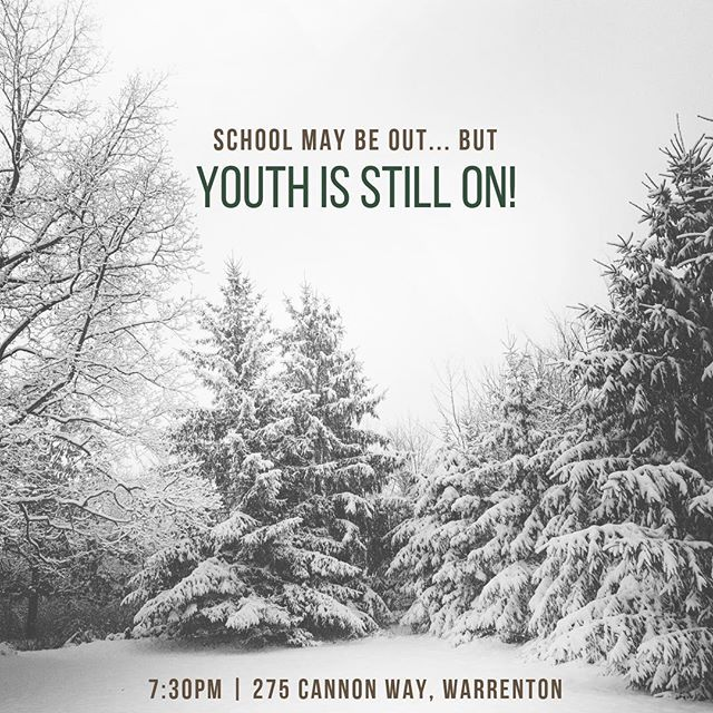 Youth is ON for tonight! 275 Cannon Way, Warrenton at 7:30PM. See you there!