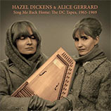 Hazel Dickens & Alice Gerrard   Sing Me Back Home the DC Tapes 1965-69