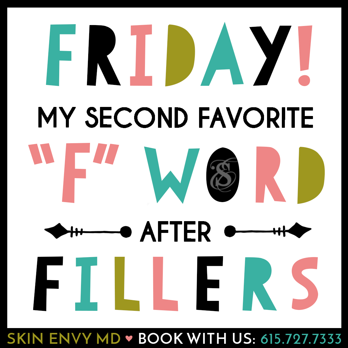 Friday My Second Favorite F Word After Fillers - by Skin Envy MD Nashville.png