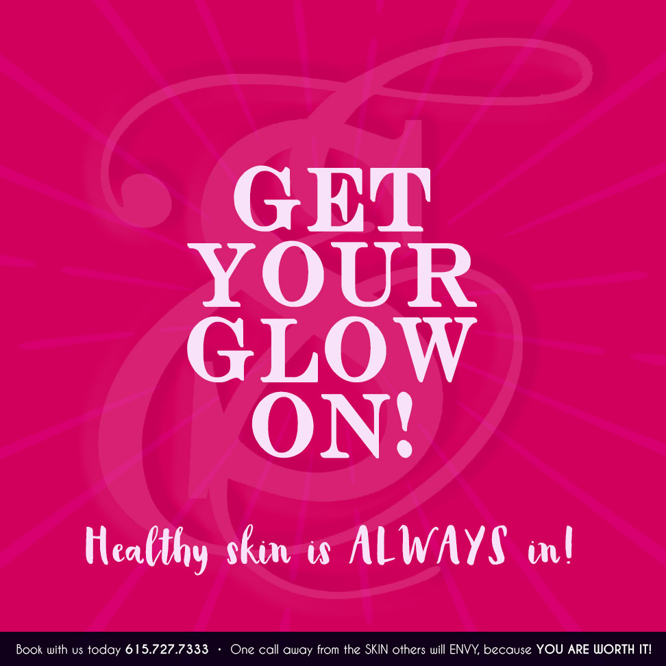 Get Your Glow On - by Skin Envy MD Nashville.png