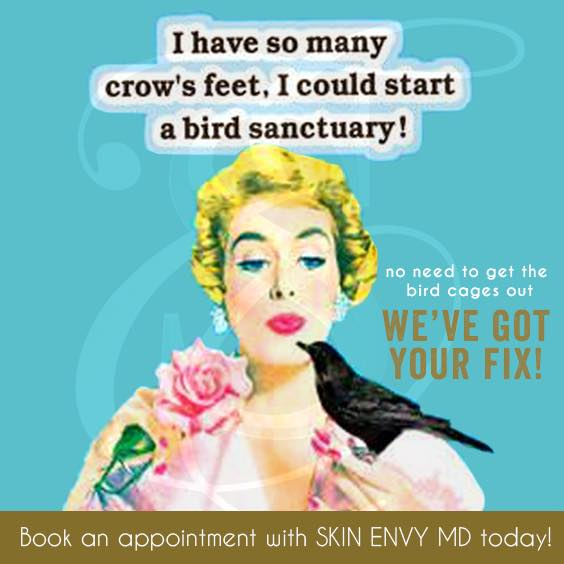 I Have So Many Crow's Feet, I Could Start a Bird Sanctuary - by Skin Envy MD Nashville.jpg
