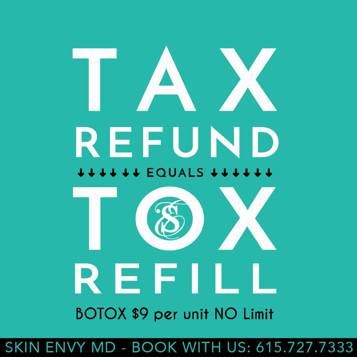Tax Refund Equals Tox Refill - by Skin Envy MD Nashville.jpg