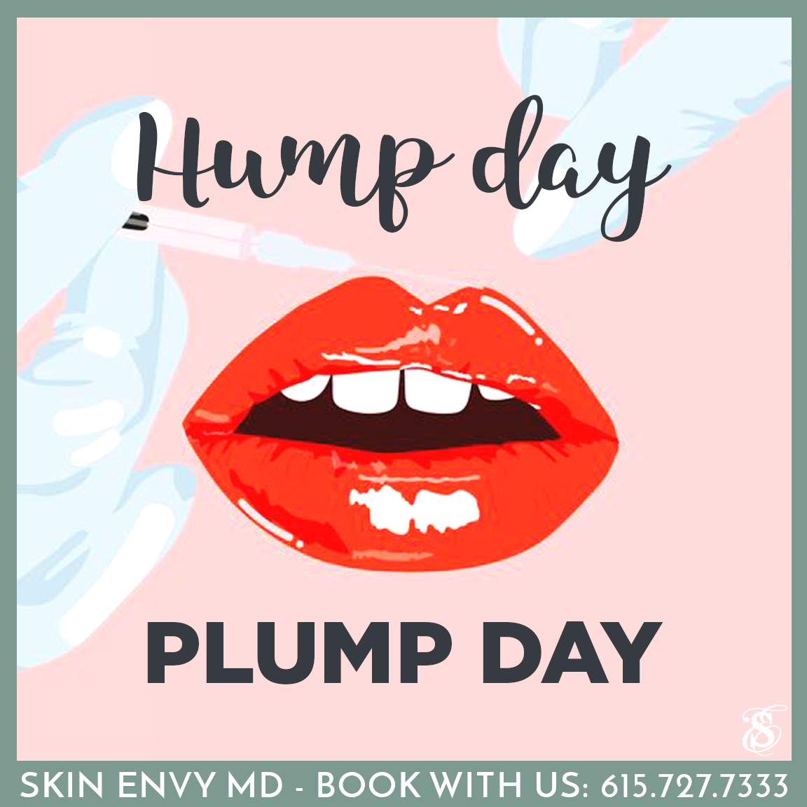 Hump Day - Plump Day - Skin Care by Skin Envy Nashville.png