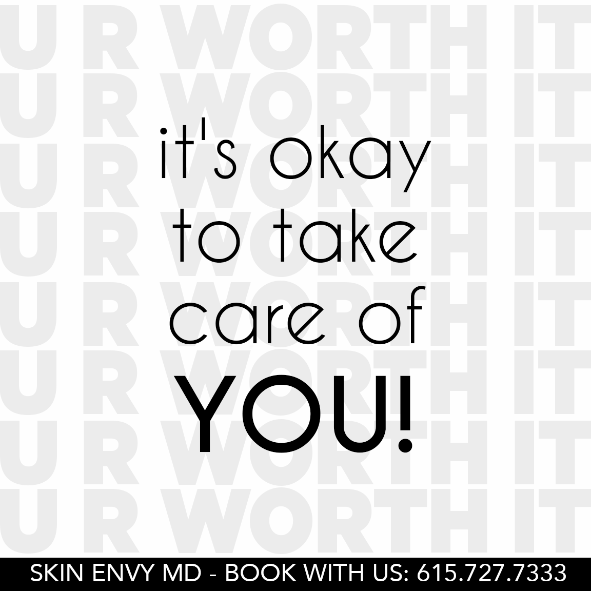 Its Okay to Take Care of YOU - Skin Care by Skin Envy Nashville.png