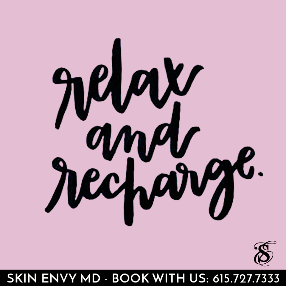 Relax and recharge - Botox Dysport Juvederm Restylane by Skin Envy MD Nashville.png