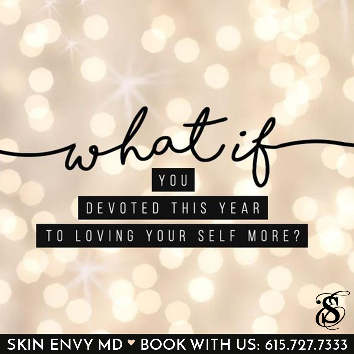 What if you devoted this year to loving your self more  - Botox Dysport Juvederm Restylane by Skin Envy MD Nashville.png
