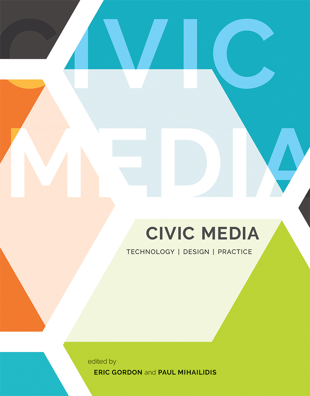 Civic Media: Technology, Design, Practice (MIT Press, 2016)