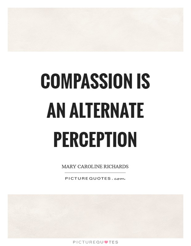 perception leads to compassion