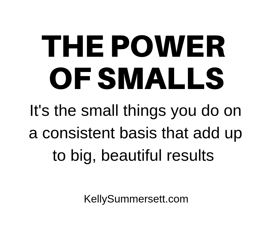 Small things add up to big results