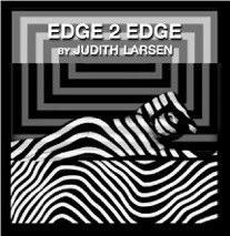 JUDITH S LARSEN<br />EDGE 2 EDGE