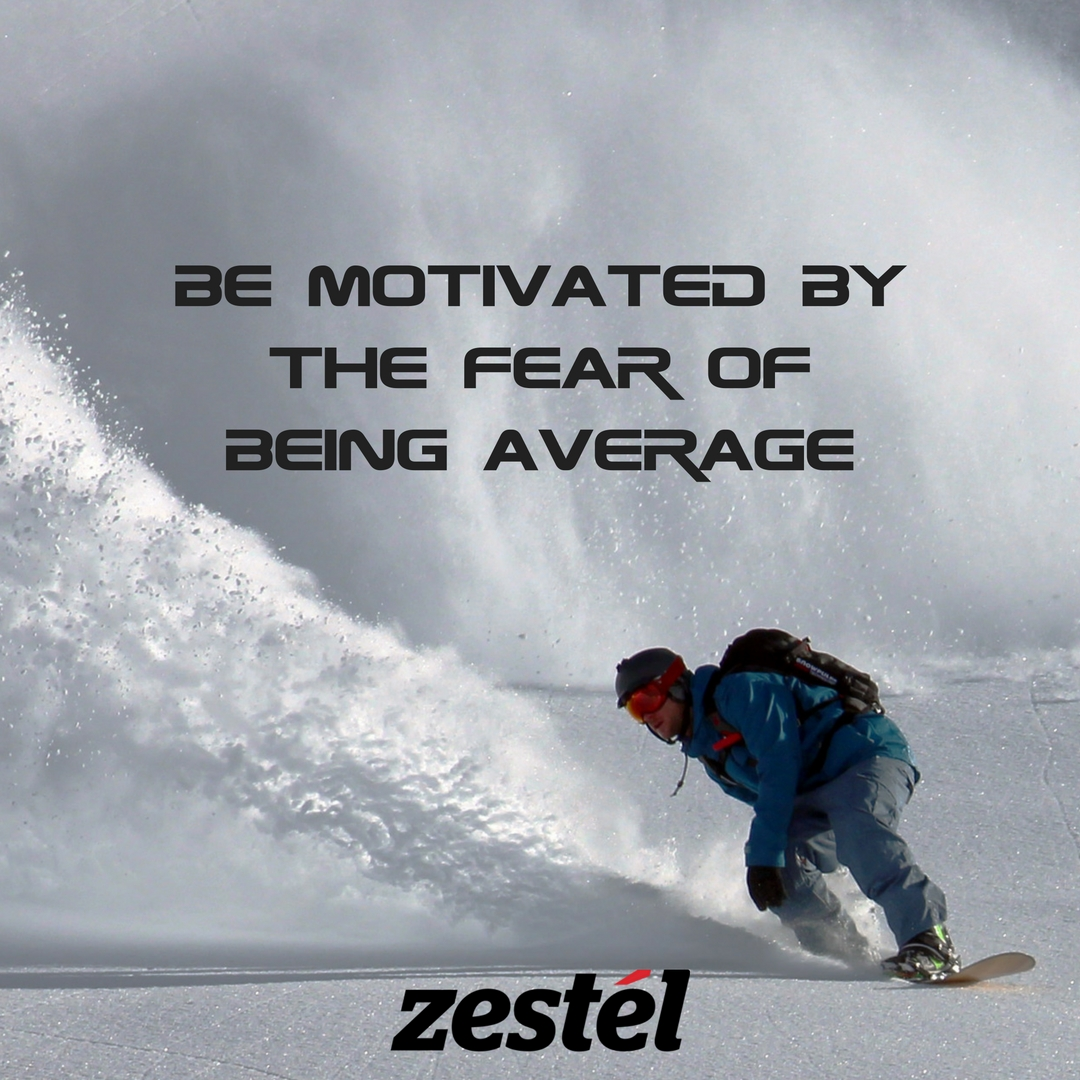 be motivated by the fear of being average (1).jpg