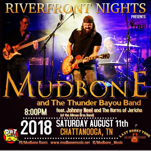 Mudbone & The Thunder Bayou Band feat. Johnny Neel (of The Allman Bros Band & Govt Mule) & The Horns Of Jericho HEADLINING Riverfront Nights in Chattanooga TN Aug 11. Special Guests Genki Genki Panic @7:00  BRANG IT!!! We are... #youunsnation