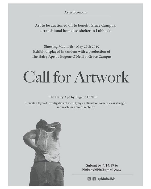 """Hey Artist Friends!! We are collaborating with Aztec Economy on their upcoming performance of """"The Hairy Ape"""" by Eugene O'Neill!  We are super excited to be able to have a call for artwork with themes that impact the play itself! We are looking for art with themes of class struggle, industrialization, the working man/woman and anything relating.  If you have artwork that you are willing to donate/put up for auction to help our local Lubbock Grace Campus and want to show off your amazing talents in the same space as the performance... go to Blnka.org and find this poster to submit!  Must submit by April 14th, 2019!  Tag your Artsit friends!  #callforart #art #localart #collab #theater #love #lubbock #LBK #blnka #artwork #painting #photography #donate"""