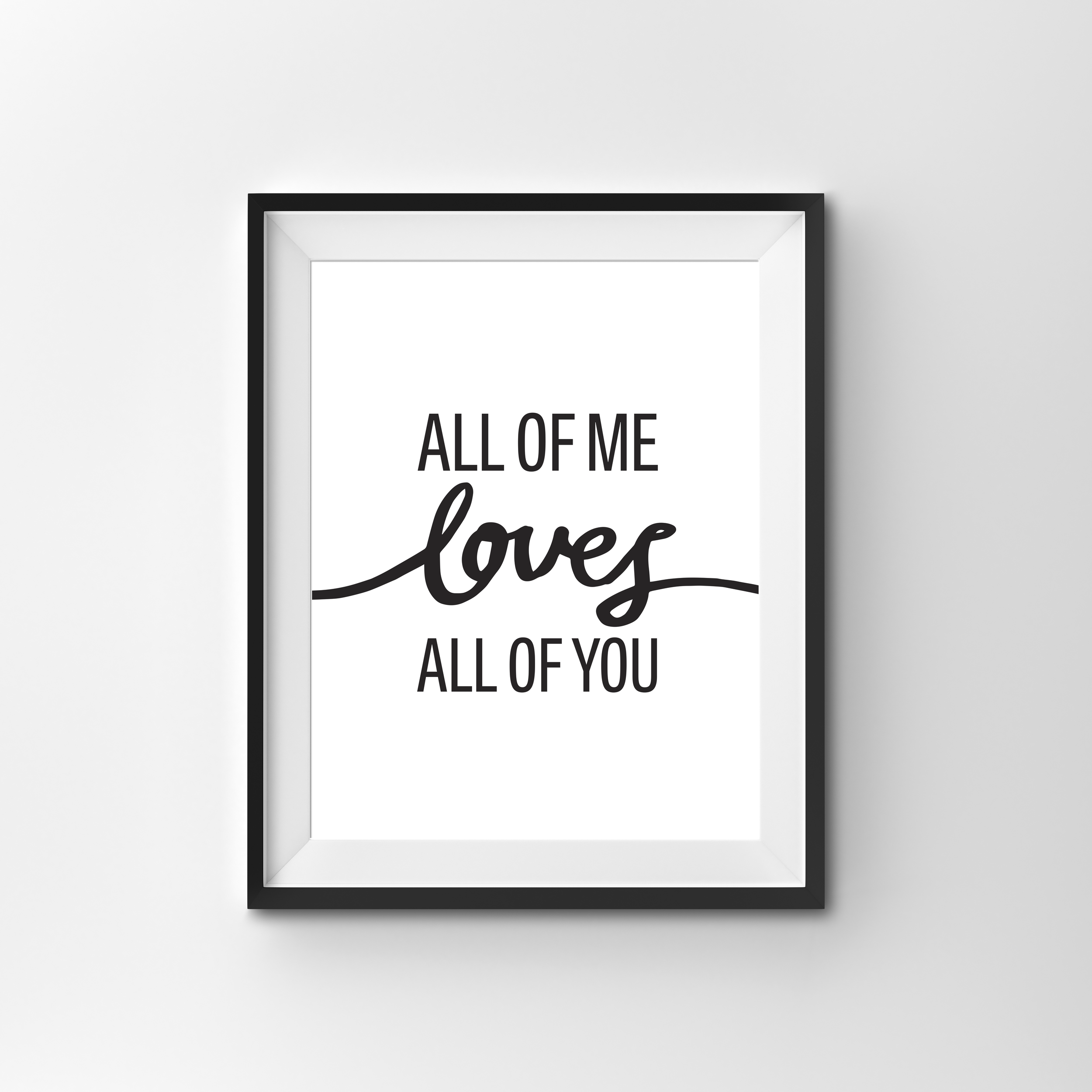 ALL OF ME   BLACK & WHITE PRINT PRINTED ON 300gsm TEXTURED CARD STOCK   A4 $17.00   A3 $27.00